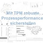 Mit TPM robuste Prozessperformance sicherstellen
